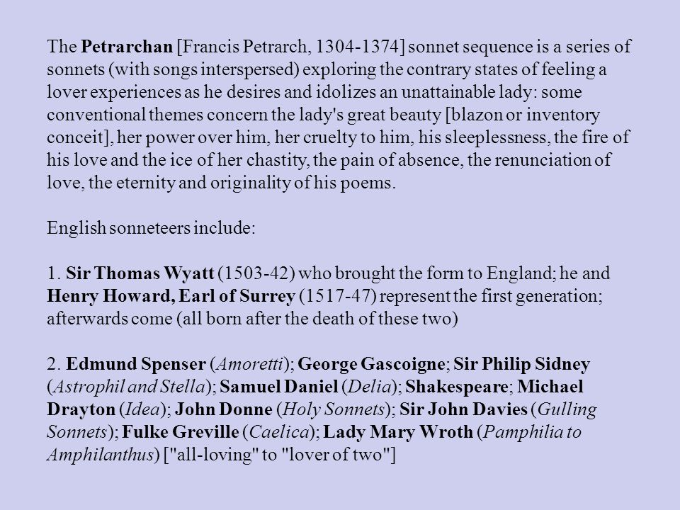 the theme of unattainable love in sonnet 75 by edmund spenser and farewell love by thomas wyatt The life of sir thomas wyatt ( ) thomas wyatt was born to henry and anne wyatt  at allington castle,  presentation on theme: sir thomas wyatt (1503-1542)   13 'a renouncing of love (farewell, love)': a sonnet which uses the  personification of love  edmund spenser(1552-1599) and sir philip sidney ( 1554-1586.